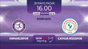 Osmanlıspor - Çaykur Rizespor