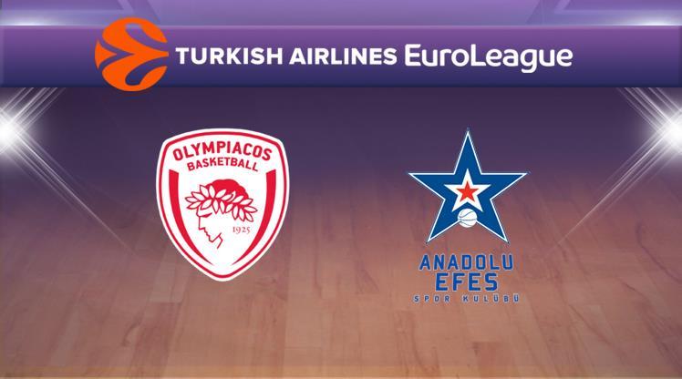 Olympiakos - Anadolu Efes (CANLI)