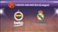 Fenerbahçe Beko - Real Madrid (CANLI)