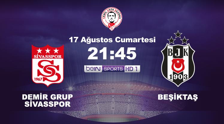 Beşiktaş sezonu Sivas'ta açıyor