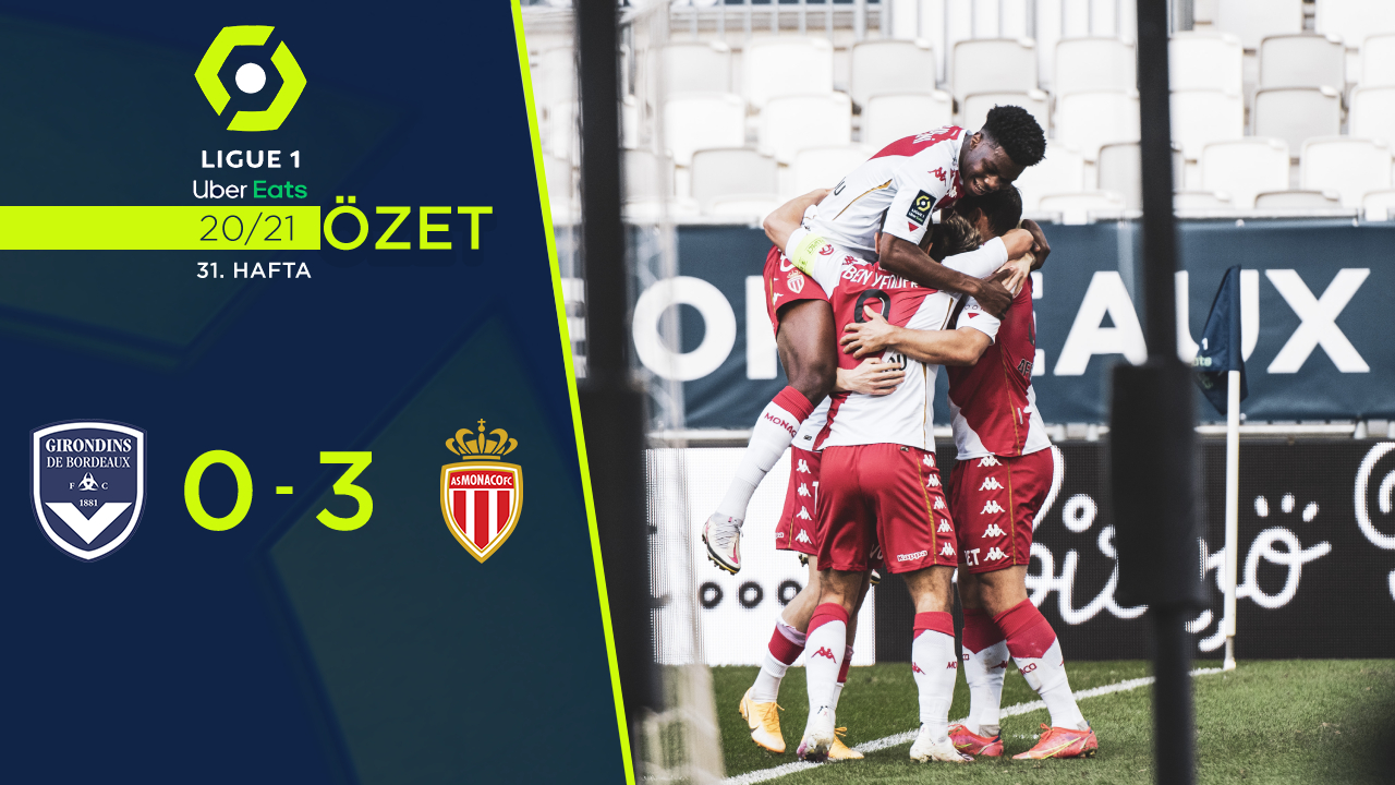 Bordeaux Monaco maç özeti