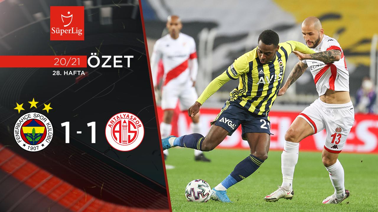 Fenerbahçe Fraport TAV Antalyaspor maç özeti