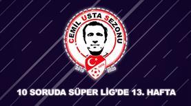 10 soruda Süper Lig'de 13. hafta