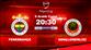 Fenerbahçe - Gençlerbirliği (CANLI)