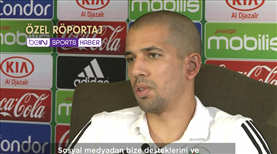 Feghouli zorlu final öncesi beIN SPORTS'a konuştu