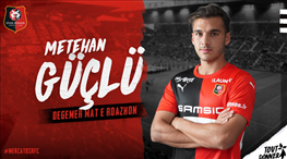 Rennes Metehan Güçlü'yü açıkladı