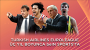 Basketbolseverlere müjde! THY Euroleague 3 sezon daha beIN SPORTS'ta
