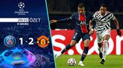 ÖZET | PSG 1-2 Manchester United