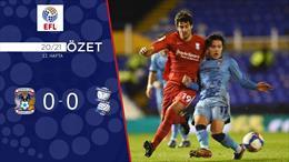 ÖZET   Coventry 0-0 Birmingham