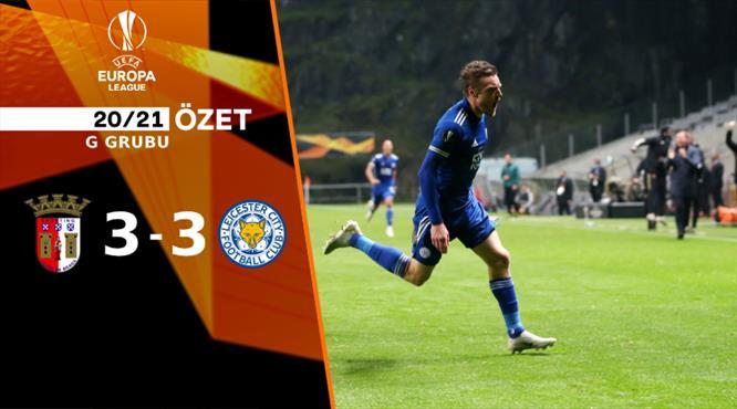 ÖZET   Braga 3-3 Leicester City