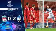 ÖZET   Liverpool 0-2 Atalanta