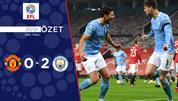 ÖZET   Manchester United 0-2 Manchester City