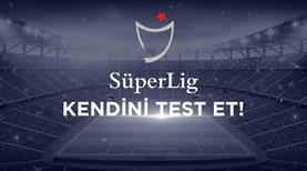 Süper Lig'in ilk yarısına ne kadar hakimsin?