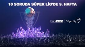 Süper Lig'in 9. haftasına ne kadar hakimsin?