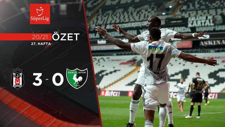 ÖZET   Beşiktaş 3-0 Y. Denizlispor