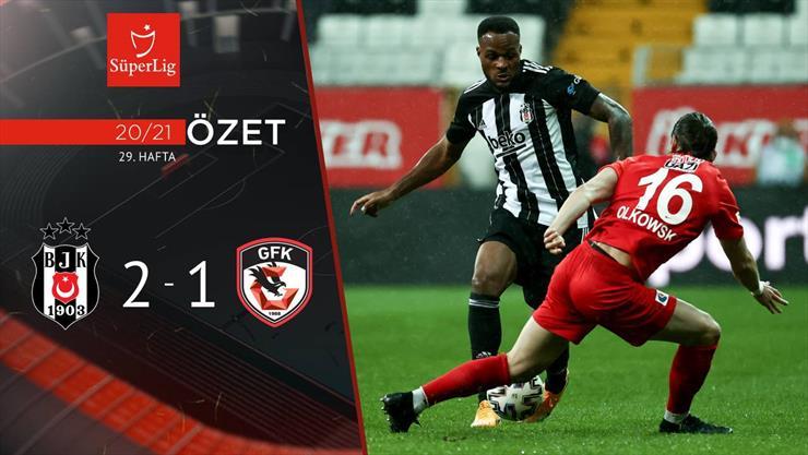ÖZET | Beşiktaş 2-1 Gaziantep FK