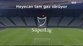Süper Lig'de perde İstanbul'da açılıyor!