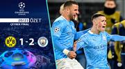 ÖZET | Borussia Dortmund 1-2 Manchester City