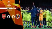 ÖZET   Villarreal tarihinde ilk kez finalde!