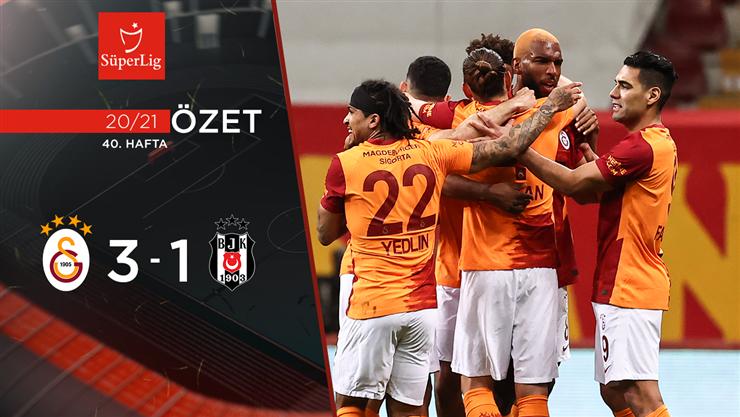 ÖZET | Galatasaray 3-1 Beşiktaş