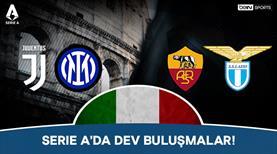 Serie A'da dev buluşmalar!