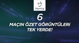 İZLE | Süper Lig'de 18:00 mesaisinin özetleri burada!