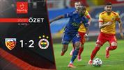 ÖZET   HK Kayserispor 1-2 Fenerbahçe
