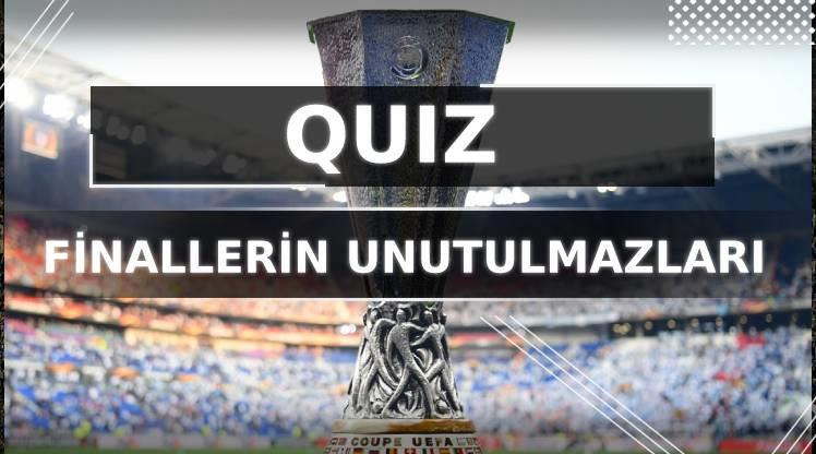 UEFA Avrupa Ligi finalleri tarihine ne kadar hakimsin?