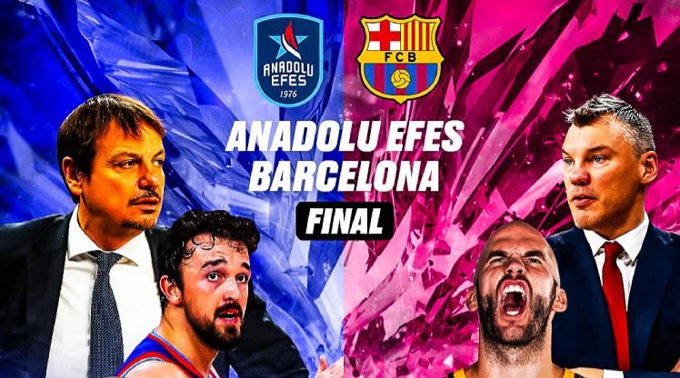 Finalin adı: Anadolu Efes - Barcelona
