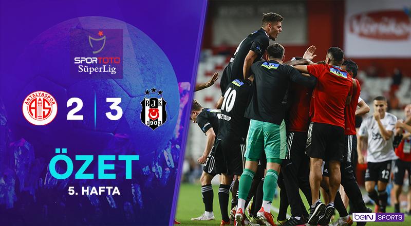ÖZET   FTA Antalyaspor 2-3 Beşiktaş