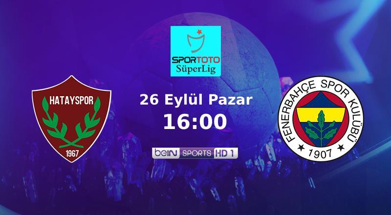 Muhtemel 11'ler   Atakaş Hatayspor - Fenerbahçe