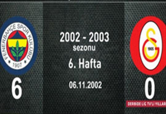 Fenerbahçe-Galatasaray: 6-0